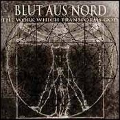 BLUT AUS NORD  (france)  - The Work Which Transform God (0084)