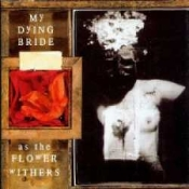 MY DYING BRIDE  (uk) -as the flower withers   (0203)