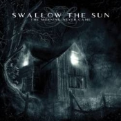 SWALLOW THE SUN  (finland) -The Morning Never Came   (0226)