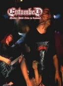 ENTOMBED - Monkey Puss: Live In London   (024)