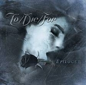 TO DIE FOR (finland) -  epilogue (0098)