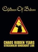 CHILDREN OF BODOM - Chaos Ridden Years  (056)