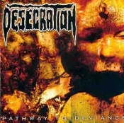 DESECRATION  (uk)-pathway to deviance (0113)
