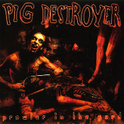 PIG DESTROYER  (usa)-Prowler in the Yard  (0032)