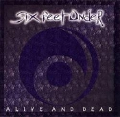 SIX FEET UNDER (usa) -Alive and Dead  (0142)