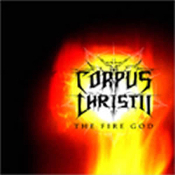 CORPUS CHRISTII - (por) - The Fire God  (0045)