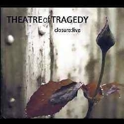 THEATRE OF TRAGEDY  (norway) -Closure Live  (0186)
