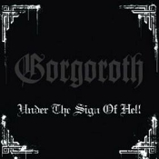 GORGOROTH  (norway) -Under the Sign of Hell   (0121)