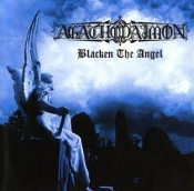 AGATHODAIMON  (germany)  -Blacken the Angel  (0187)
