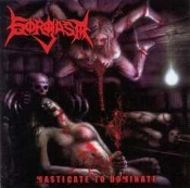 GORGASM  (usa) -Masticate to Dominate (0269)