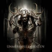 UNMERCIFUL  (usa) -Unmercifully Beaten (0284)