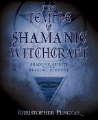 THE TEMPLE OF SHAMANIC WITCHCRAFT: ( Christopher Penczak )  003