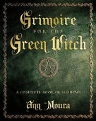 GRIMOIRE FOR THE GREEN WITCH.. (Ann Moura)   017