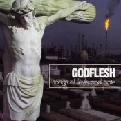 GODFLESH (UK) -  Songs of Love and  01