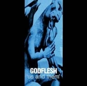 GODFLESH (UK) - Us and Them  03
