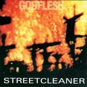 GODFLESH (UK) - Streetcleaner   (04)