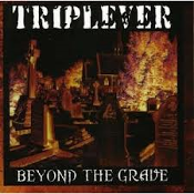 TRIPLEVER (USA). Beyond The Grave (01)