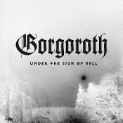 GORGOROTH  (norway) - Under the Sign of Hell  (03) GERMAN IMPORT