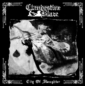 CLANDESTINE BLAZE  (Finland)    City Of Slaughte  CD  01