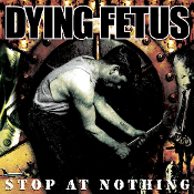 DYING FETUS (USA) - Stop at Nothing (LP) Black Vinyl