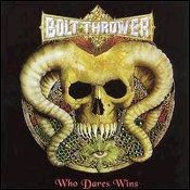 BOLT THROWER (uk)- Who Dare Wins   (0178)