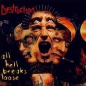 DESTRUCTION - All Hell Breaks Loose   (0015)