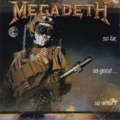 MEGADETH (usa) - So Far, so Good... so What !   (0087)