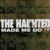 THE HAUNTED (sweden)- made me do it  (0056)