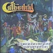 CATHEDRAL  (uk) -caravan beyond redemption  (0135)