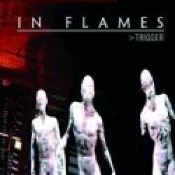 IN FLAMES (sweden)- Trigger  (0246)