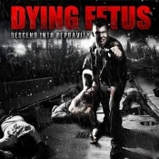 DYING FETUS  (usa)-Descend into Depravity   (0009)