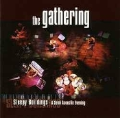 THE GATHERING (netherlands) -  sleepy buildings  (0046)