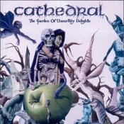 CATHEDRAL  (uk) -the garden of unearthly delights  (0119)