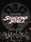SHADOWS FALL - The Art of Touring (Drunk & Shitty)(052)