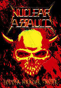 NUCLEAR ASSAULT - Louder Harder Faster  (057)