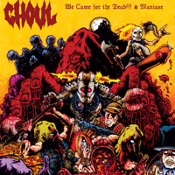 GHOUL  (usa)-We Came for the Dead!!! &  Maniaxe   (0042)