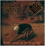 BASTARD SAINTS(italy)/NEFAS ropes above an abyss of fury (0224)