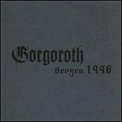 GORGOROTH (norway) -Bergen 1996 (01)