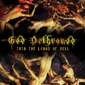 GOD DETHRONED  (netherlands) -Into the Lungs of Hell (0261)