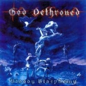 GOD DETHRONED  (netherlands) -Bloody Blasphemy (0263)