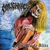 MALIGNANCY (usa)    -Ignorance Is Bliss  (0050)