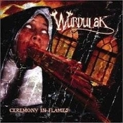 WURDULAK (norway)   -Ceremony in Flames  (0201)