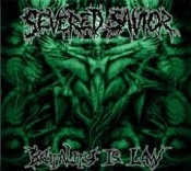 SEVERED SAVIOR (usa) -Brutality Is Law (0300)