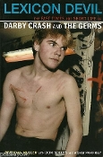 LEXICON DEVIL: Darby Crash And The Germs (Brendan Mullen )   008
