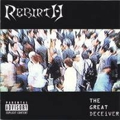 REBIRTH (USA) - The Great Deceiver  (01)
