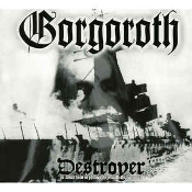 GORGOROTH  (norway) -Destroyer Or About... (09) import digi-pk