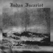 JUDAS ISCARIOT  (USA) - The Cold Earth Slept Below...