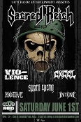 SACRED REICH. VIO-LENCE. EXCEL.& MOTIVE at CLUB RED..SAT JUN 1st