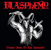 BLASPHEMY (Canada) - Victory (Son of The Damned)