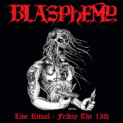 BLASPHEMY (Canada) - Live Ritual - Friday the 13th